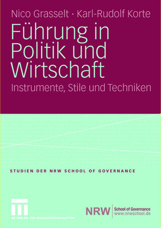 Führung in Politik und Wirtschaft. Instrumente, Stile und Techniken.