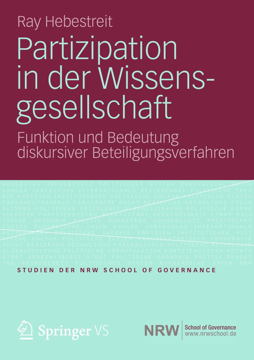 Partizipation in der Wissensgesellschaft. Funktion und Bedeutung diskursiver Beteiligungsverfahren.