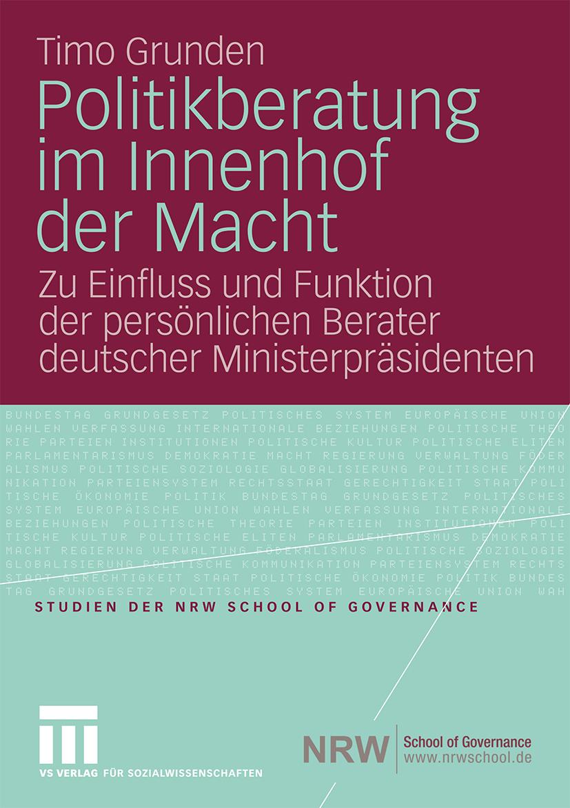 Politikberatung im Innenhof der Macht. Zu Einfluss und Funktion der persönlichen Berater deutscher Ministerpräsidenten.