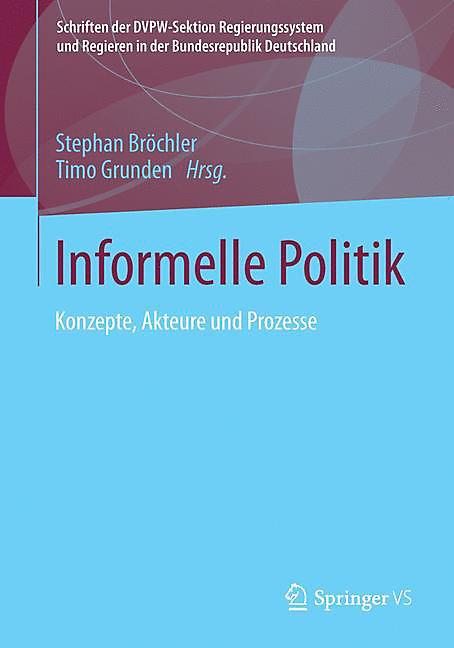 Stephan Bröchler und Timo Grunden - Informelle Politik