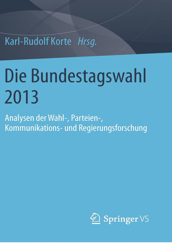 Korte  (2014): Die Bundestagswahl 2013