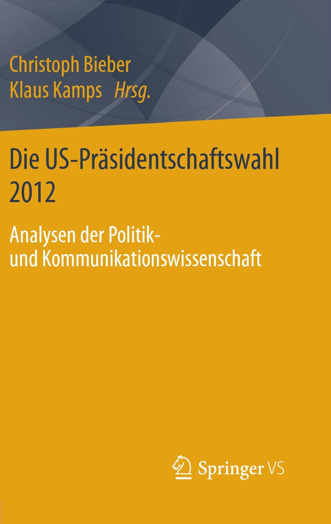 Christoph Bieber/Klaus Kamps (Hrsg.): Die US-Präsidentschaftswahl 2012.