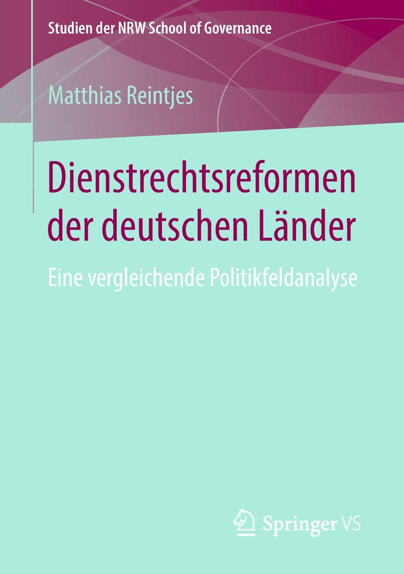 Matthias Reintjes: Dienstrechtsreformen der deutschen Länder. Eine vergleichende Politikfeldanalyse